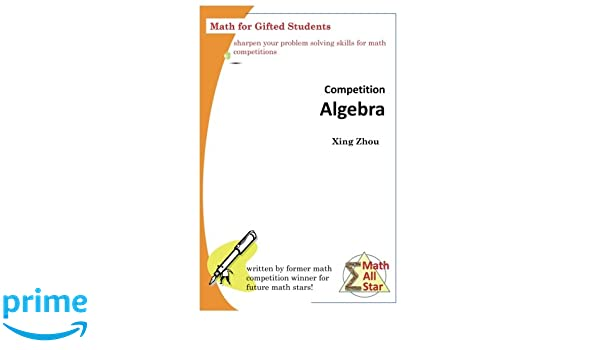 Competition Algebra: Math for Gifted Students (Math All Star ...