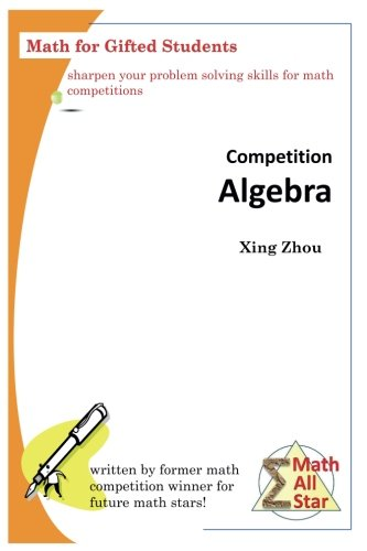 Competition Algebra: Math For Gifted Students (Math All Star)