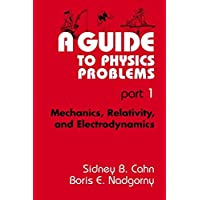 A Guide to Physics Problems: Part 1: Mechanics, Relativity, and Electrodynamics (The Language of Science)