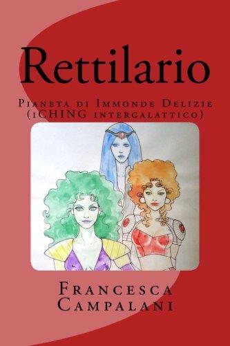 Rettilario: Pianeta di immonde delizie (secondo L'I-CHING intergalattico) (Volume 1) (Italian Edition)