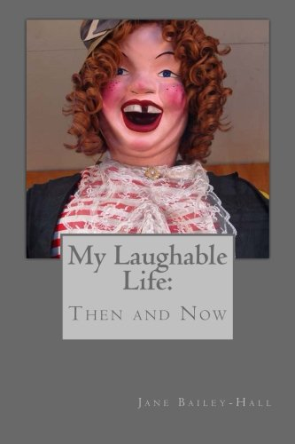 My Laughable Life Then and Now pdf