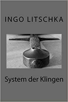 Book System der Klingen: übergreifende Techniken, verschiedene Waffen: Volume 1