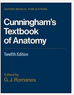Cunningham's Textbook of Anatomy (Oxford Medical Publications ...
