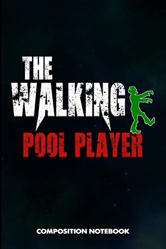 The Walking Pool Player: Composition Notebook, Scary Zombie Birthday Journal Gift for Billiard, Snooker Lovers to write on por M. Shafiq