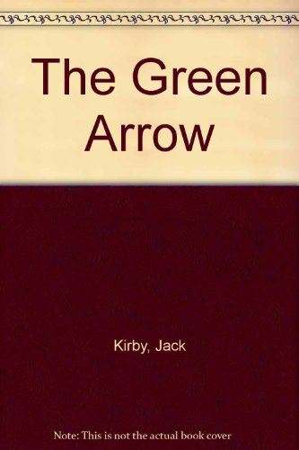 The Green Arrow (Jack Kirby Green Arrow compare prices)