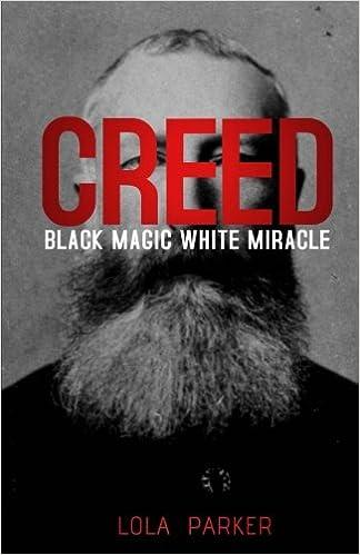 Creed: Black Magic White Miracle: Lola Parker: 9781983845697 ...