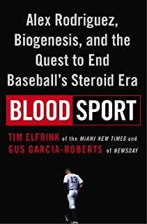 Book Cover: Blood Sport: Alex Rodriguez, Biogenesis, and the Quest to End Baseball's Steroid Era
