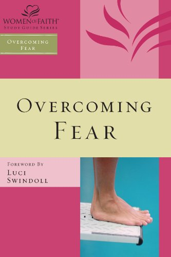 Overcoming Fear (Women of Faith Study Guide Series)