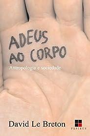Adeus ao Corpo: Antropologia e Sociedade