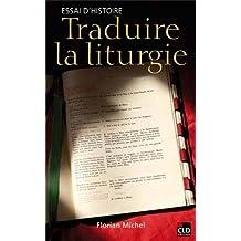 Traduire la Liturgie Essai d'Histoire
