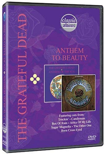 Classic Albums: Grateful Dead - Anthem to Beauty