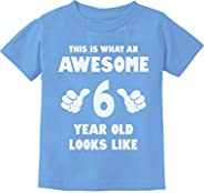 This is What an Awesome 6 Year Old Looks Like Toddler Infant Kids T-Shirt