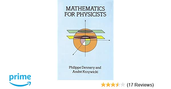 Mathematics For Physicists Dennery Pdf