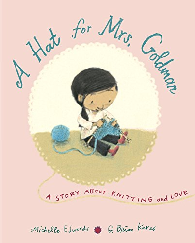 A Hat for Mrs. Goldman: A Story About Knitting and Love -