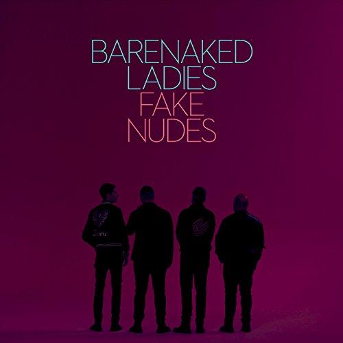 Barenaked Ladies - Fake Nudes - CD - FLAC - 2017 - PERFECT Download