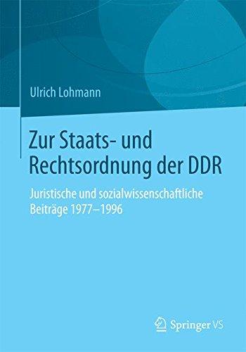 Download Zur Staats- und Rechtsordnung der DDR: Juristische und sozialwissenschaftliche Beiträge 1977-1996 (German Edition) ebook