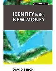 Identity is the New Money