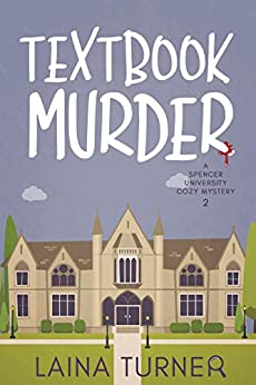 Textbook Murder (A Spencer University Cozy Mystery 2) by [Turner, Laina]