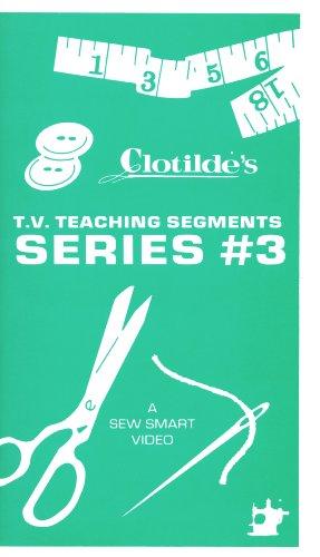 (Clotilde's TV Teaching Segments Series #3 (A Sew Smart Video) [VHS])