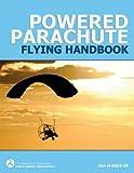 Powered Parachute Flying Handbook (FAA-H-8083-29)