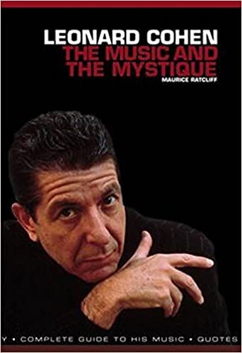 Leonard Cohen The Music and the Mystique