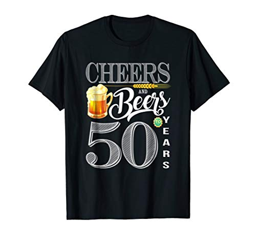 50th Birthday Shirt Cheers And Beers To 50 Years T-Shirt]()
