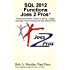 SQL 2012 Functions Joes 2 Pros: A Solutions Series Tutorial on String, Logical, and Date Time Functions for SQL Server 2012