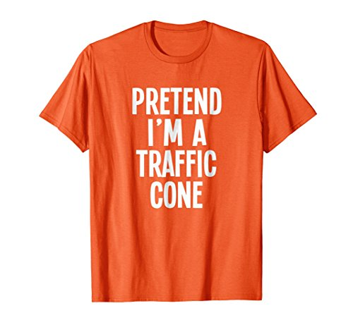 Lazy Halloween Costume Shirt - Pretend I'm A Traffic (Orange Traffic Cone Halloween Costume)