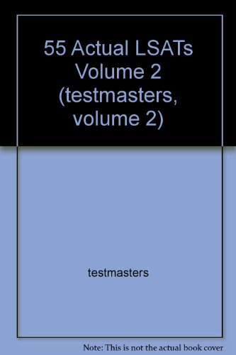 55 Actual LSATs Volume 2 (testmasters, volume 2)