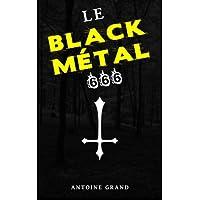 Le Black Métal 666: La Vérité Sur Satan Et Le Black Métal Satanique