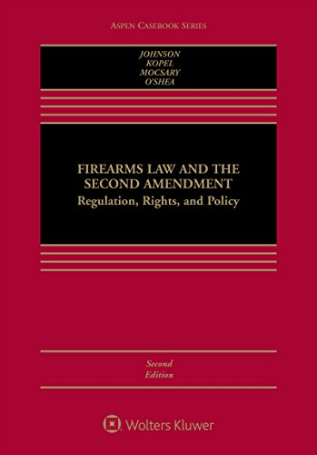 Firearms Law and the Second Amendment: Regulation, Rights, and Policy (Aspen Casebook)