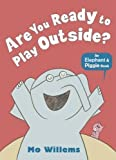 Are You Ready to Play Outside? by Mo Willems (2013-09-05)