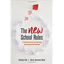 The NEW School Rules: 6 Vital Practices for Thriving and Responsive Schools