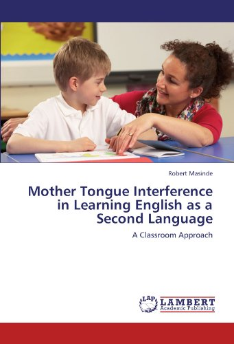 Mother Tongue Interference in Learning English as a Second Language: A Classroom Approach