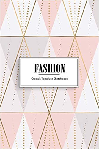 Buy Fashion Croquis Template Sketchbook A Fashion Designers Illustration Sketchbook Easily Sketch Your Fashion Designs Anywhere At Anytime With This 6x9 Go Figure Template And Dot Grid Drawing Book Book Online