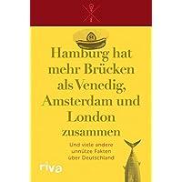 Hamburg hat mehr Brücken als Venedig, Amsterdam und London zusammen: Und viele andere unnütze Fakten über Deutschland