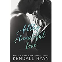 Filthy Beautiful Love (Filthy Beautiful Lies Book 2)