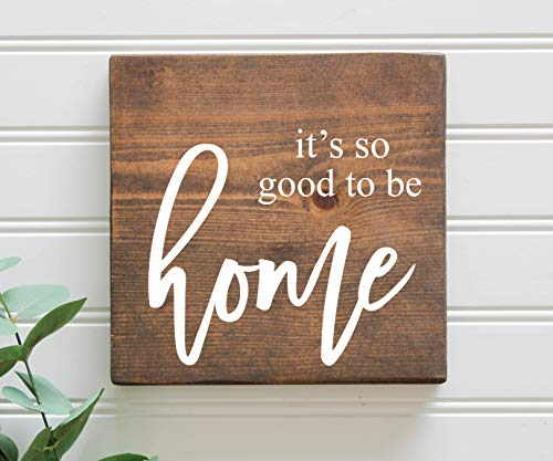 It's So Good To Be Home Rustic Wood Sign