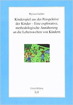 Book Kinderspiel aus der Perspektive der Kinder - Eine explorative, methodologische Annäherung an die Lebenswelten von Kindern