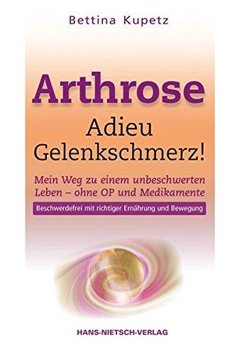 Arthrose - Adieu Gelenkschmerz!