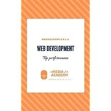 Web development top performance: porta le prestazioni e la velocità del tuo sito al top con i migliori consigli per PHP, CSS, Javascript e Wordpress (Sviluppo web Vol. 1) (Italian Edition)