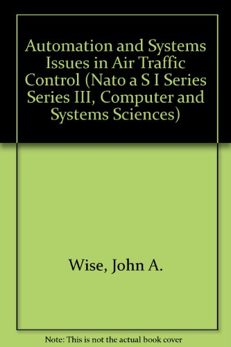 Automation And Systems Issues In Air Traffic Control  Nato Asi Series  Series F  Computer   Systems Sciences