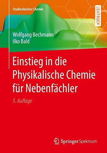 Einstieg in die Physikalische Chemie für Nebenfächler (Studienbücher Chemie)