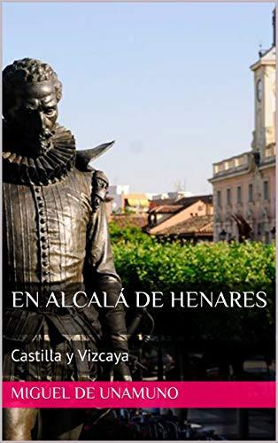 (En Alcalá de Henares: Castilla y Vizcaya (Spanish Edition))