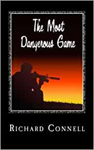 richard connells the most dangerous game essay A short summary of richard connell's the most dangerous game this free synopsis covers all the crucial plot points of the most dangerous game essay help by.
