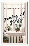 Grains of Grace: Thriving in Your Twenties with Grace, Humility, and the Desire to Serve Others