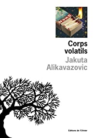 Corps volatils par Jakuta Alikavazovic