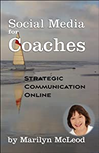Social Media for Coaches: Strategic Communication Online