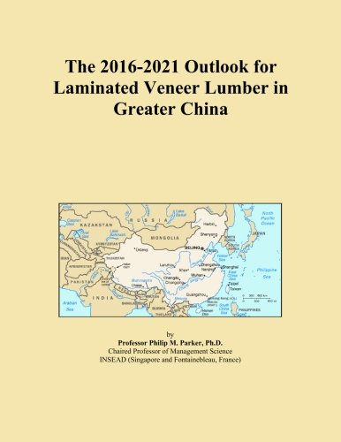 The 2016-2021 Outlook for Laminated Veneer Lumber in Greater China ()