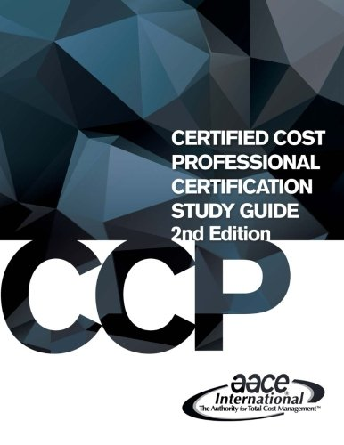 Certified Cost Professional (CCP) Certification Study Guide